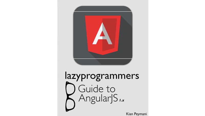 Cover book: Lazy Programmer's Guide to Angular 1.x
