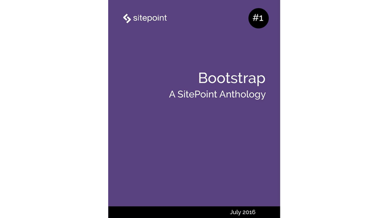 Cover Image: Bootstrap: A SitePoint Anthology 1