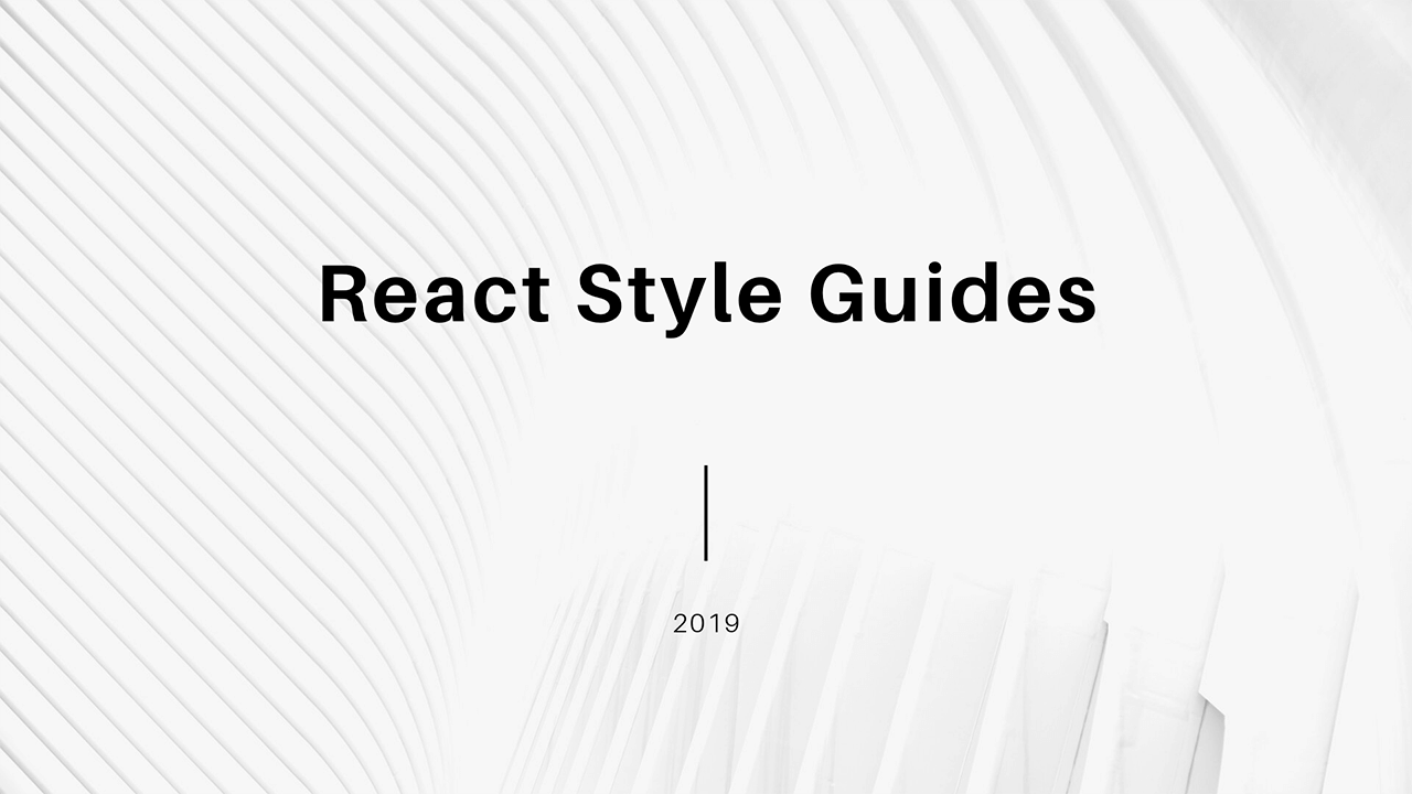 A collection of hand-picked React style guides.